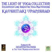 The Light Of Yoga Collection - Kaushitaki Upanishad by  unknown audiobook