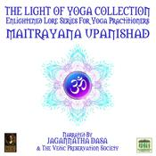 The Light Of Yoga Collection - Maitrayana Upanishad by  unknown audiobook