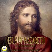Jesus Of Nazareth - A Biography by  unknown audiobook