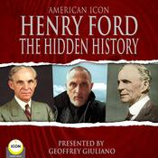 American Icon Henry Ford The Hidden History by  Henry Ford audiobook
