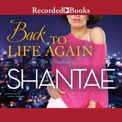Back to Life Again by  Shantaé audiobook