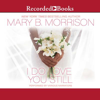 I Do Love You Still by Mary B. Morrison audiobook