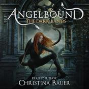 The Dark Lands (Angelbound Origins #5) by  Christina Bauer audiobook