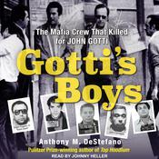 Gotti's Boys by  Anthony M. DeStefano audiobook