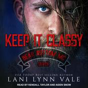 Keep It Classy by  Lani Lynn Vale audiobook