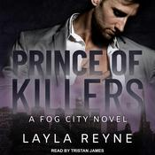 Prince of Killers by  Layla Reyne audiobook