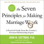 The Seven Principles for Making Marriage Work by  John M. Gottman PhD audiobook