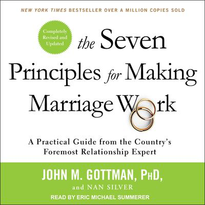 The Seven Principles for Making Marriage Work by John M. Gottman audiobook