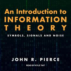 An Introduction to Information Theory by John R. Pierce audiobook