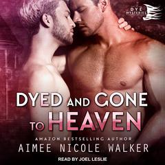 Dyed and Gone to Heaven by Aimee Nicole Walker audiobook