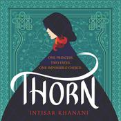 Thorn by  Intisar Khanani audiobook