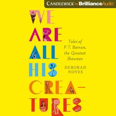 We Are All His Creatures by Deborah Noyes audiobook