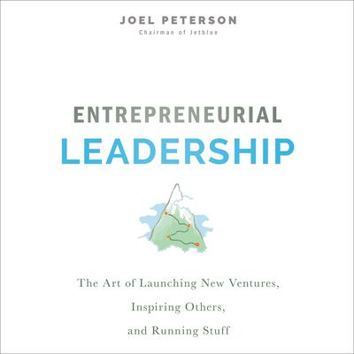 Entrepreneurial Leadership by Joel Peterson audiobook