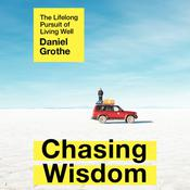 Chasing Wisdom by  Daniel Grothe audiobook