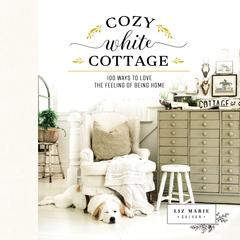 Cozy White Cottage by Liz Marie Galvan audiobook