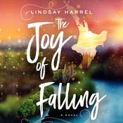 The Joy of Falling by  Lindsay Harrel audiobook