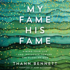 My Fame, His Fame by Thann Bennett audiobook
