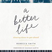 A Better Life by  Rebecca Smith audiobook
