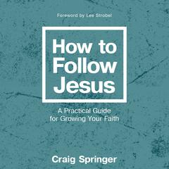 How to Follow Jesus by Craig Springer audiobook