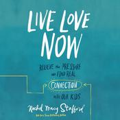 Live Love Now by  Rachel Macy Stafford audiobook
