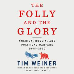 The Folly and the Glory by Tim Weiner audiobook