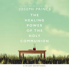 Pray Your Way to Life and Health by Joseph Prince audiobook