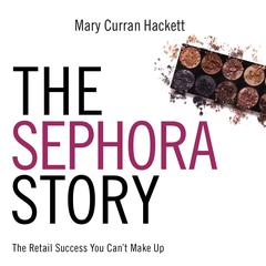 The Sephora Story by Charlie Wetzel audiobook