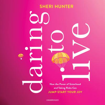Daring to Live by Sheri Hunter audiobook