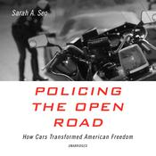 Policing the Open Road by  Sarah A. Seo audiobook