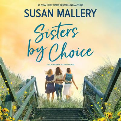 Sisters by Choice by Susan Mallery audiobook