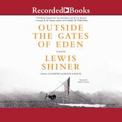 Outside the Gates of Eden by  Lewis Shiner audiobook