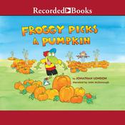 Froggy Picks a Pumpkin by  Jonathan London audiobook