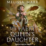 The Faery Queen's Daughter by  Melissa Marr audiobook