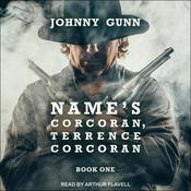 Name's Corcoran, Terrence Corcoran by  Johnny Gunn audiobook