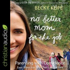 No Better Mom for the Job by Becky Keife audiobook