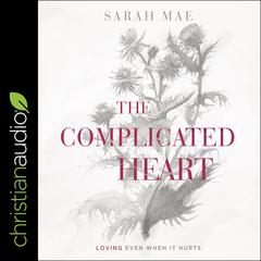 The Complicated Heart by Sarah Mae audiobook