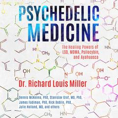 Psychedelic Medicine by Richard Louis Miller audiobook
