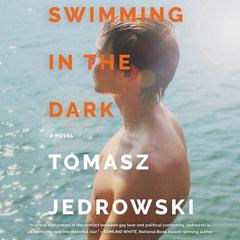 Swimming in the Dark by Tomasz Jedrowski audiobook