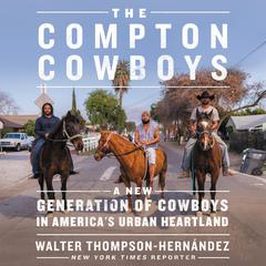 The Compton Cowboys by Walter Thompson-Hernandez audiobook