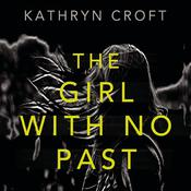The Girl with No Past by  Kathryn Croft audiobook
