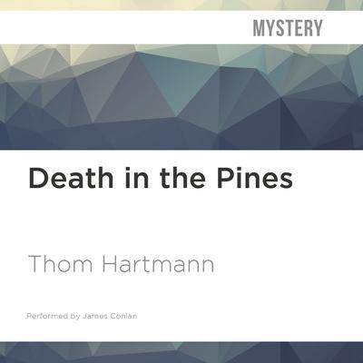 Death in the Pines by Thom Hartmann audiobook