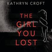 The Girl You Lost by  Kathryn Croft audiobook