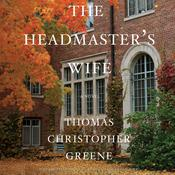The Headmaster's Wife by  Thomas Christopher Greene audiobook