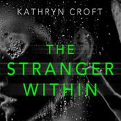 The Stranger Within by  Kathryn Croft audiobook