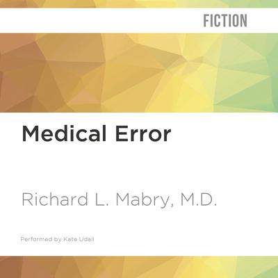 Medical Error by Richard L. Mabry audiobook
