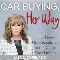Car Buying Her Way by Lisa C. Copeland audiobook