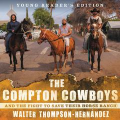 The Compton Cowboys: Young Readers' Edition by Walter Thompson-Hernandez audiobook
