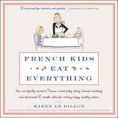 French Kids Eat Everything by Karen Le Billon audiobook