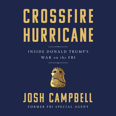 Crossfire Hurricane by Josh Campbell audiobook