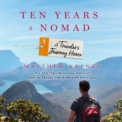 Ten Years a Nomad by Matthew Kepnes audiobook